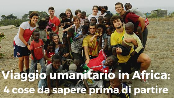 Viaggio umanitario in Africa: 4 cose da sapere prima di partire